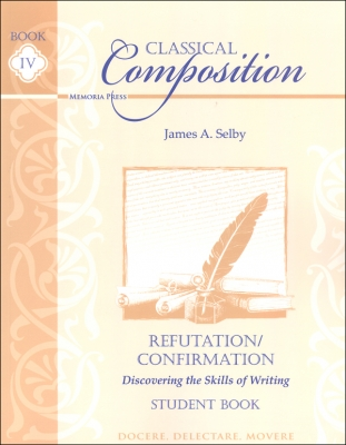 Classical Composition IV: Refutation-Confirmation Student Book