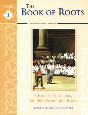 Book Of Roots: Advanced Vocabulary Building From Latin Roots