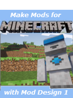 Make your Own Minecraft Mods and more - Save up to 40%