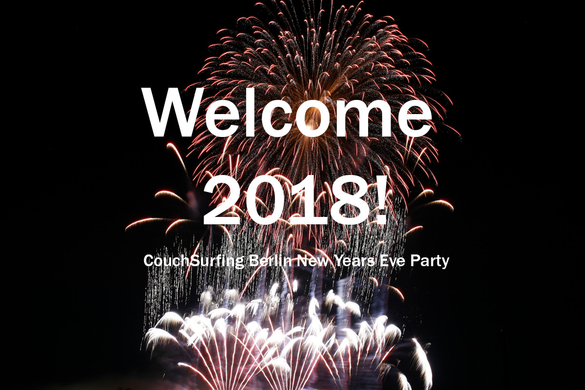 welcome 2018 couchsurfing berlin nye party berlin berlin germany couchsurfing. Black Bedroom Furniture Sets. Home Design Ideas