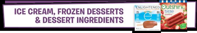 Ice Cream, Frozen Desserts & Dessert Ingredients