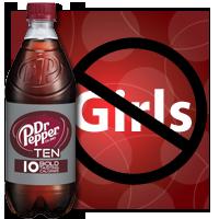 Dr Pepper Ten: No Girls Allowed?