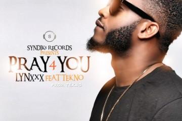 Lynxxx – Pray For You Feat. Tekno