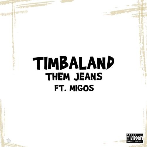 Timbaland - Them Jeans Feat. Migos [New Song]