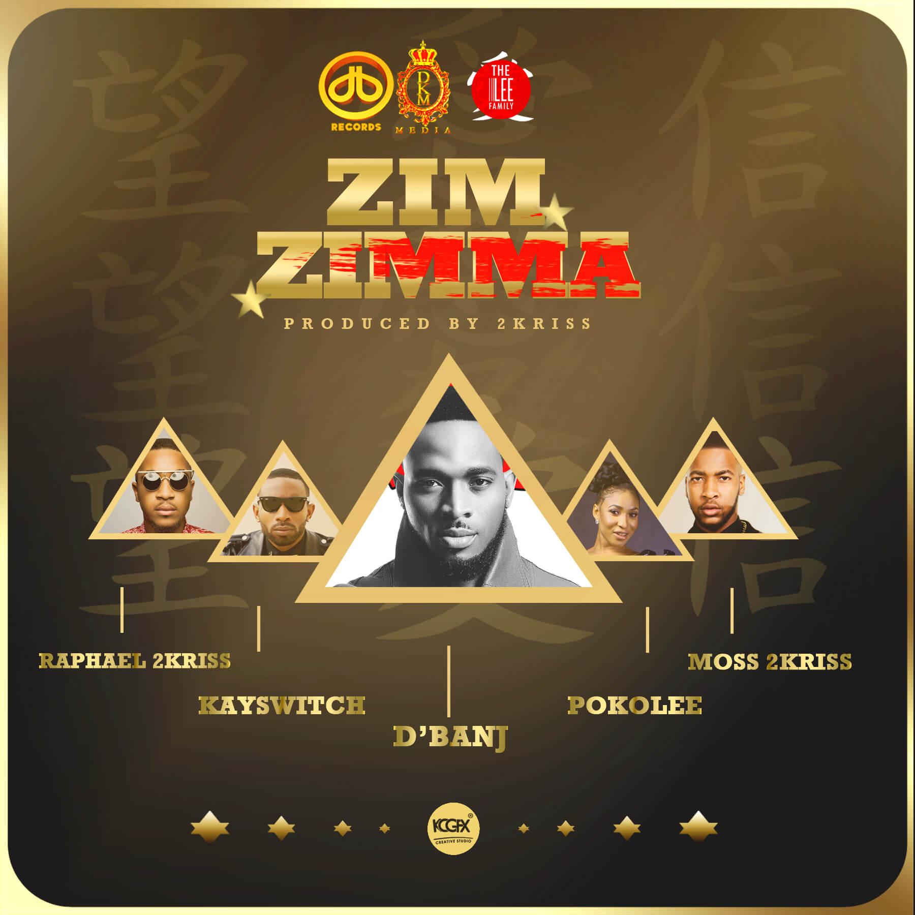 DB Records – Zim Zimma Feat. D'Banj x KaySwitch x PokoLee x 2Kriss