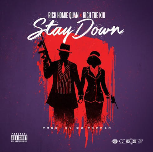 Rich Homie Quan - Stay Down Feat. Rich The Kid [New Song]