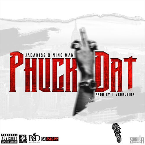 Jadakiss - Phuck Dat f/ Nino Man [New Song]