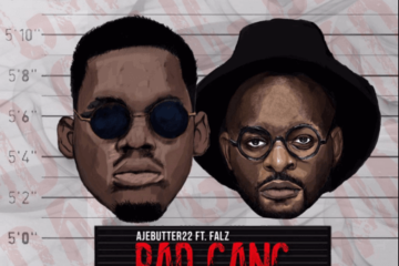 Ajebutter 22 – Bad Gang f/ Falz [New Song]