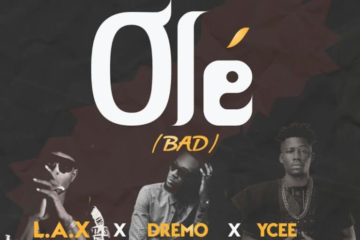 L.A.X – Olé f/ Dremo & Ycee (Prod. Legendury beatz) [New Song]