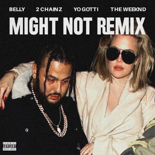 Belly - Might Not (Remix) f/ The Weeknd, 2 Chainz & Yo Gotti