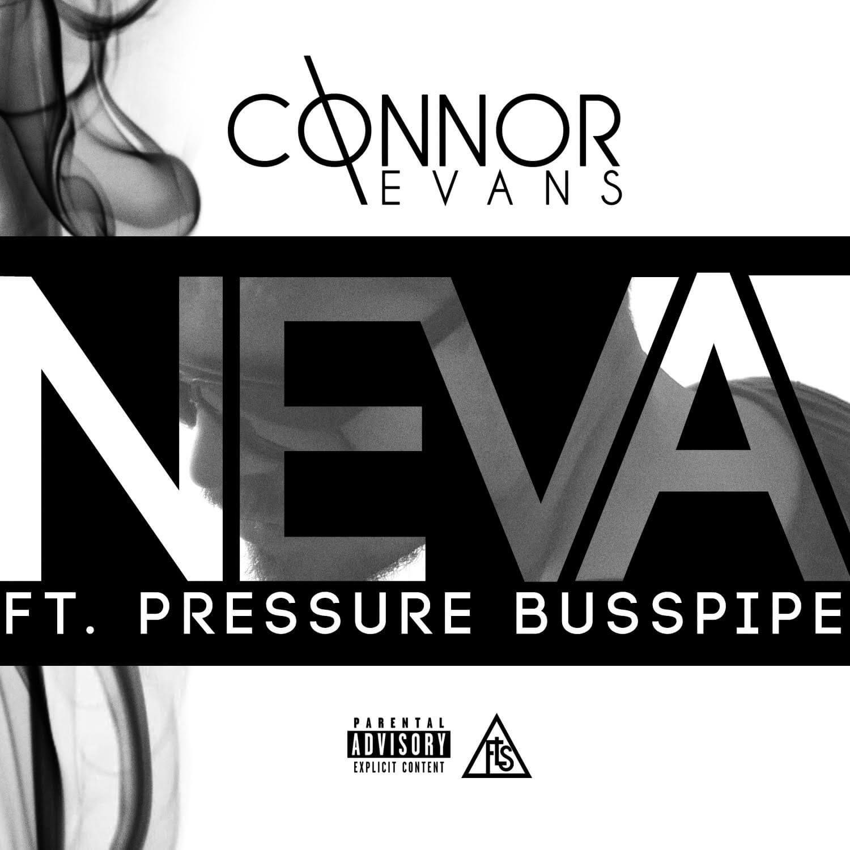 Connor Evans Neva, Pressure Busspipe