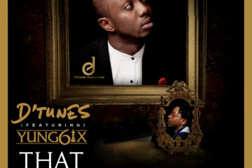 D'Tunes - That Thing f/ Yung6ix [New Song]