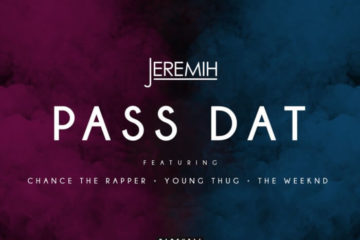 Jeremih - Pass Dat (Remix) f/ Chance The Rapper, Young Thug & The Weeknd