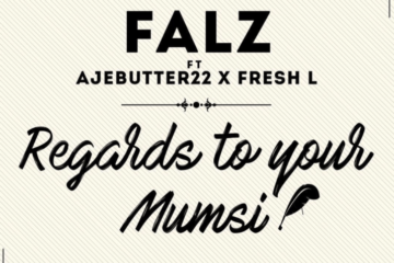 "Falz Returns with A New Cut ""Regards To Your Mumsi"" Featuring Ajebutter22 & Fresh L."