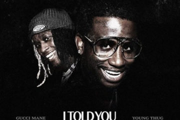 Gucci Mane - I Told You f. Young Thug [New Song]