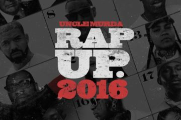 Uncle Murda - Rap Up 2016 [New Song]