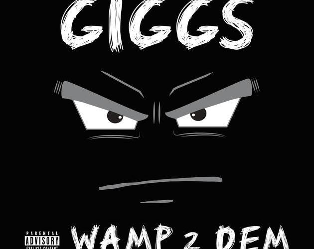 giggs wamp 2 dem