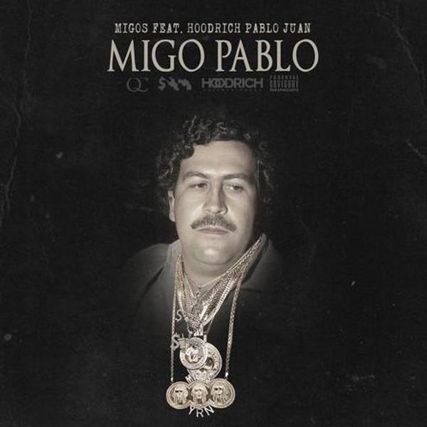 Migos – Migos Pablo Feat. Hoodrich Pablo Juan [New Song]