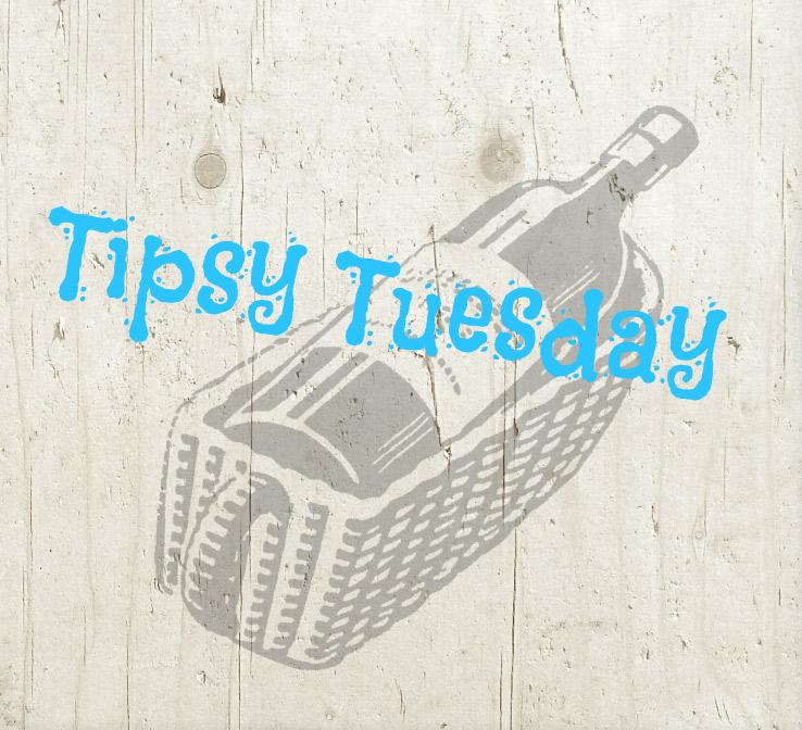 Tipsy Tuesday wine