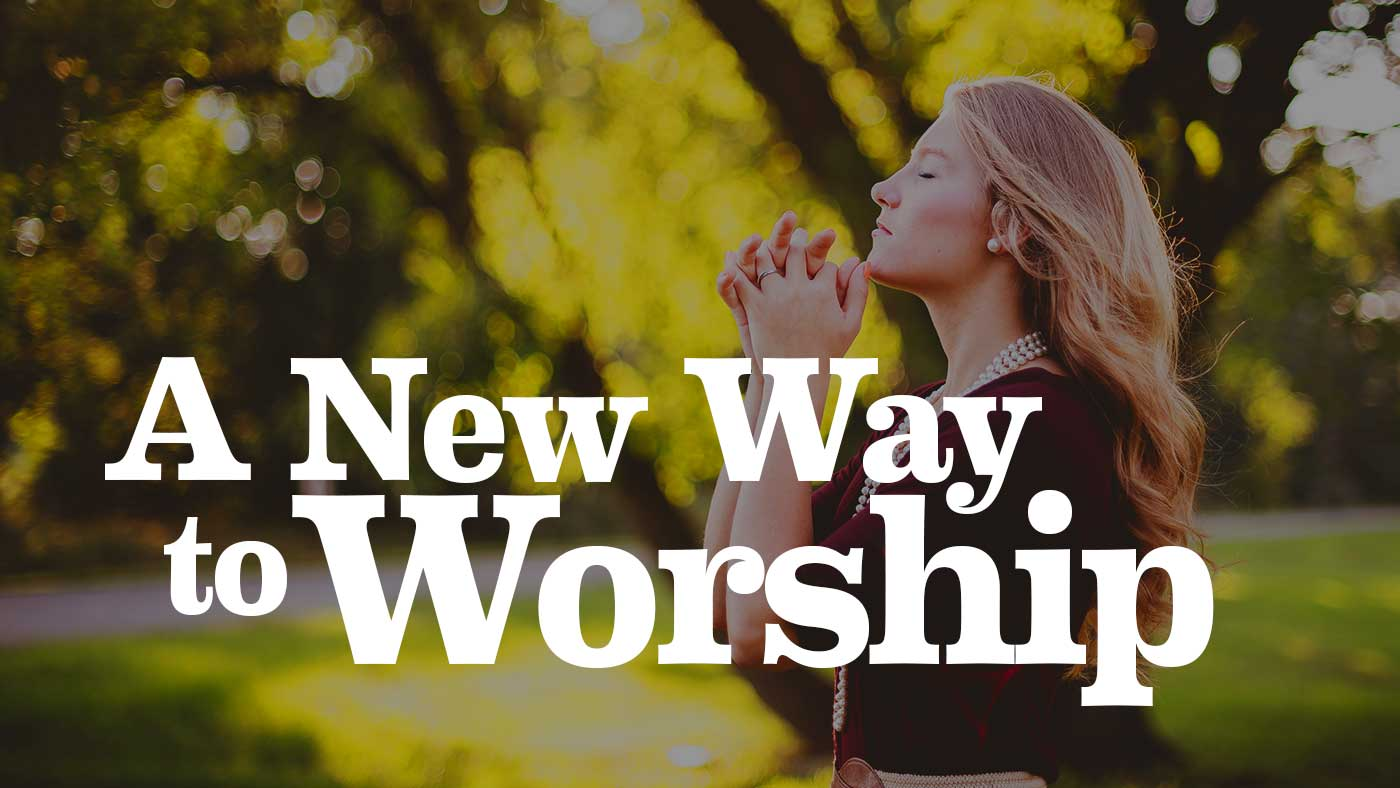 A New Way to Worship