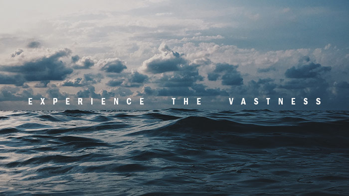 Experience the Vastness of God