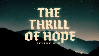 Advent 2018 A Thrill Of Hope Sunday Screen