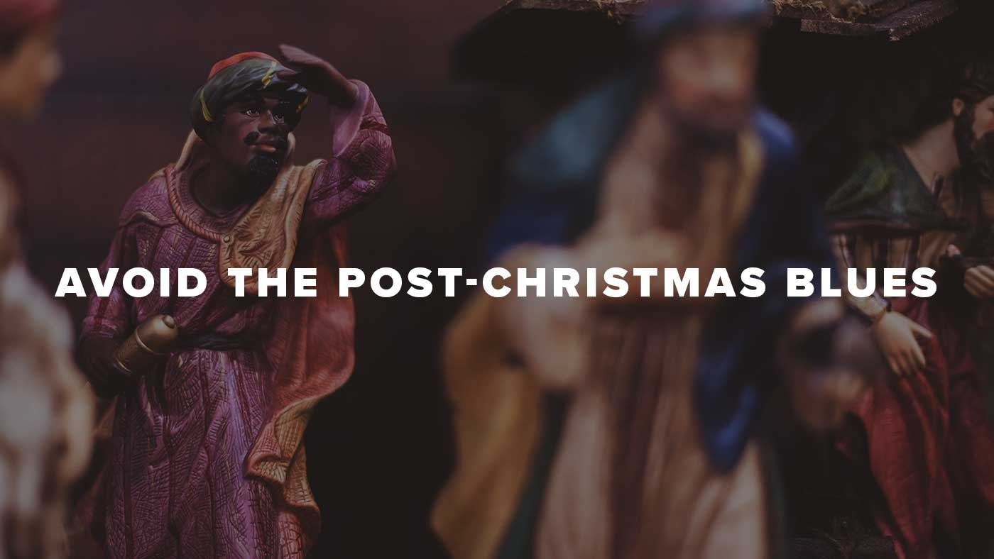 Avoid the Post-Christmas Blues
