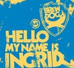 29530 brewdog hello, my name is ingrid