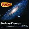 46764 dugges galaxy voyage