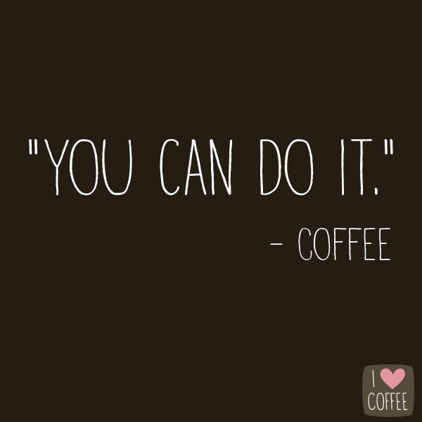 coffee quotes to save your soul at work i love coffee