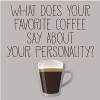 what does your favorite coffee say about your personality i love