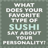 find out what your favorite type of sushi says about your personality
