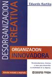 Desorganización creativa, organización innovadora