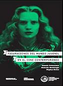 Figuraciones del mundo juvenil en el cine contemporáneo