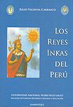 Los reyes inkas del Perú