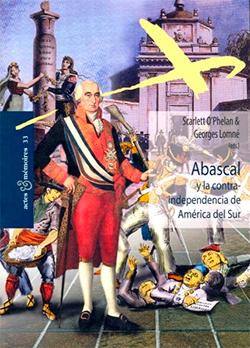 Abascal y la contraindependencia de América del Sur
