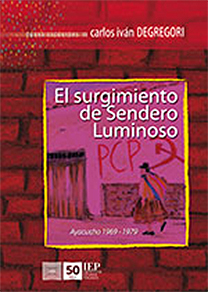 El surgimiento de Sendero Luminoso. Ayacucho 1969-1979