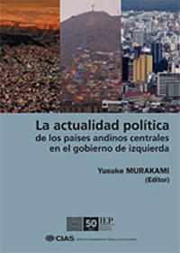 La actualidad política de los países andinos centrales en el gobierno de izquierda