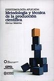Epistemología aplicada: metodología y técnica de la producción científica