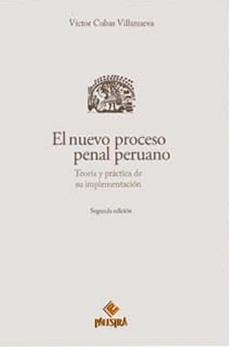 El nuevo proceso penal peruano (2da ed.)