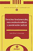 Derechos fundamentales, neoconstitucionalismo y ponderación judicial