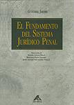 El fundamento del sistema jurídico penal