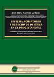 Sistema acusatorio y derecho de defensa en el proceso penal