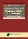 La Prueba Prohibida y la Prueba Preconstituida en el Proceso Penal