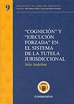 Cognición y ejecución forzada en el sistema de la tutela constitucional