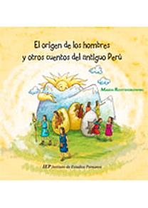 El origen de los hombres y otros cuentos del Antiguo Perú
