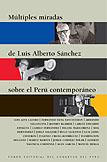 Múltiples miradas de Luis Alberto Sánchez sobre el Perú contemporáneo