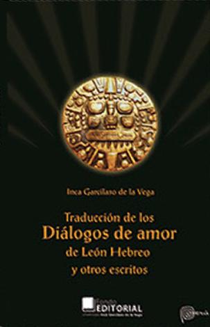 Traducción de los diálogos de amor de León Hebreo y otros escritos