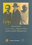 César Vallejo, Martín Adán, Emilio Adolfo Westphalen