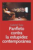 Panfleto contra la estupidez contemporánea